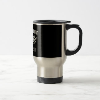 If You Ain't First You're Last! Stainless Steel Travel Mug