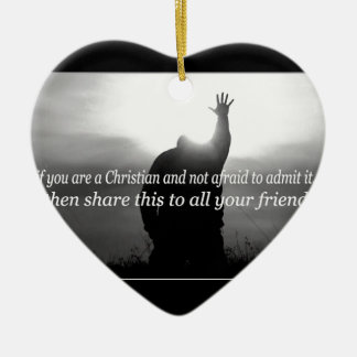 If You Are a Christian and Not Afraid To Admit It Christmas Ornaments