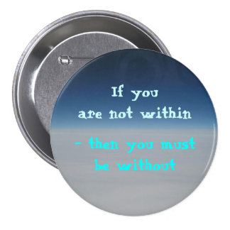 If you are not within . . . 7.5 cm round badge