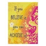 If you  Believe it you can achieve it! Poster
