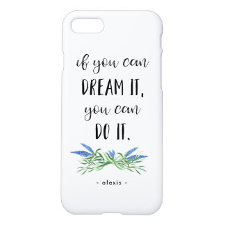 If You can Dream It | Trendy Botanical Quote iPhone 8/7 Case