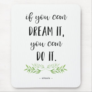 If You can Dream It | Trendy Botanical Quote Mouse Mat