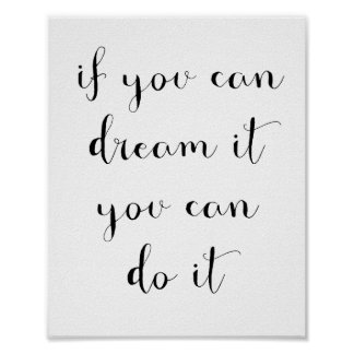 If you can dream it you can do it poster