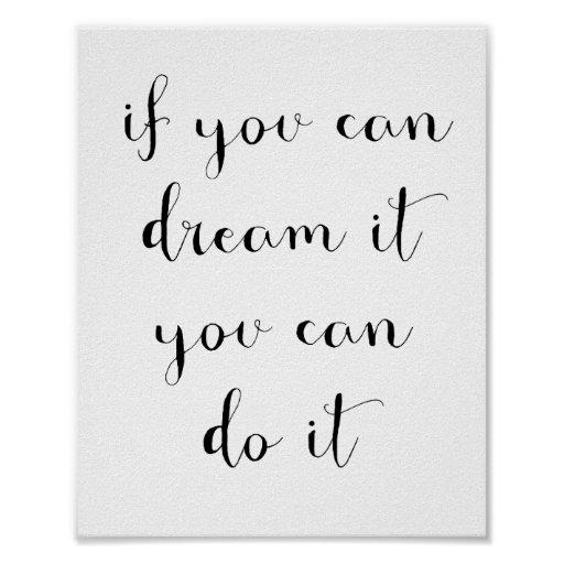 If you can dream it you can do