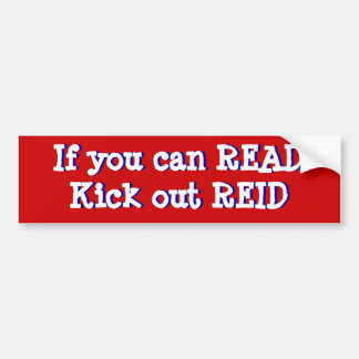 If you can READ, Kick out REID Bumper Sticker
