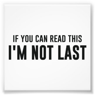 If You Can Read This I m Not Last Photo