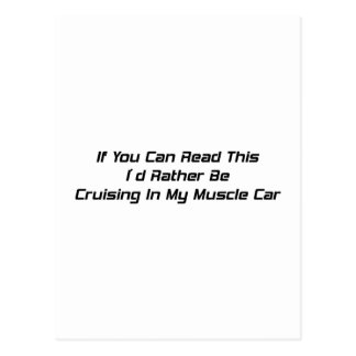 If You Can Read This I Rather Be Cruising In My  M Postcard