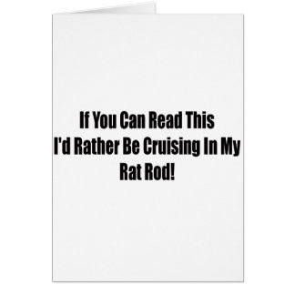 If You Can Read This Id Rather Be Cruising In My R Greeting Card