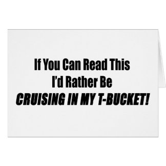 If You Can Read This Id Rather Be Cruising In My T Greeting Card