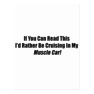 If You Can Read This Id Rather Be Cruising Muscle Postcard