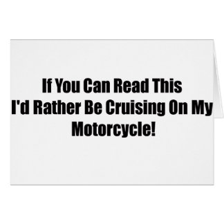 If You Can Read This Id Rather Be Cruising On My M Greeting Card