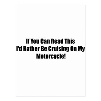 If You Can Read This Id Rather Be Cruising On My M Postcard