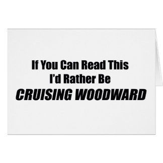 If You Can Read This Id Rather Be Cruising Woodwar Cards