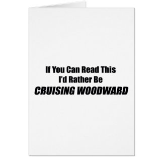 If You Can Read This Id Rather Be Cruising Woodwar Greeting Card
