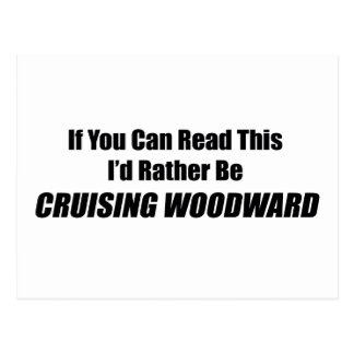 If You Can Read This Id Rather Be Cruising Woodwar Postcard