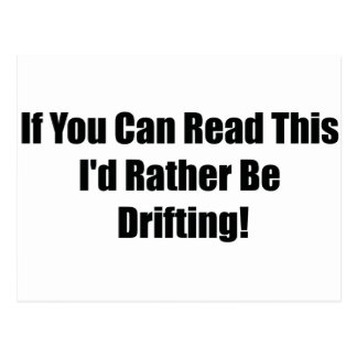 If You Can Read This Id Rather Be  Drifting Postcard