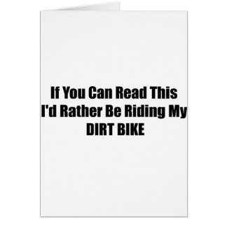 If You Can Read This Id Rather Be Riding My Dirt B Greeting Card