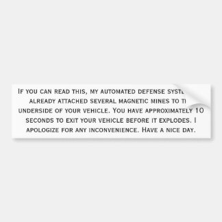 If you can read this, my automated defense syst... car bumper sticker