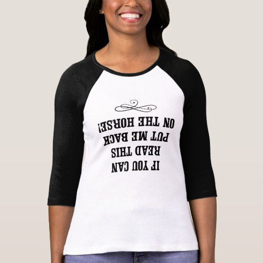 If You Can Read This, Put Me Back on my Horse T-Shirt