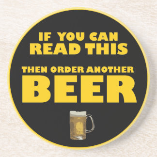 If you can read this then order another BEER Coaster