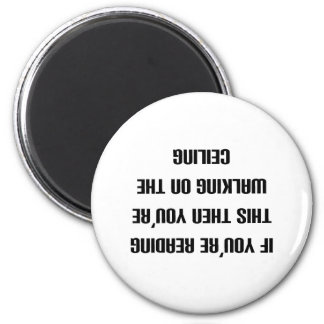 If you can read this then you're walking on the... 6 cm round magnet