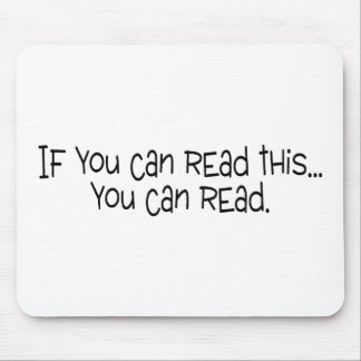 If You Can Read This You Can Read Mouse Pads