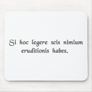 If you can read this, you're overeducated. mouse mat