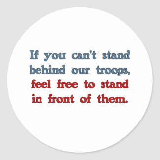 If you can t stand behind our troops sticker