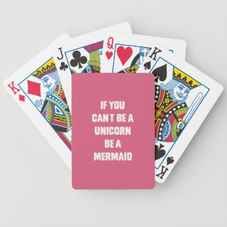 If you can't be a unicorn, be a mermaid bicycle playing cards