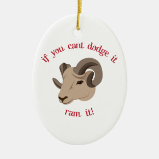 If You Cant Dodge It Ram It! Christmas Ornament