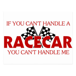If You Can't Handle A Racecar... Postcard