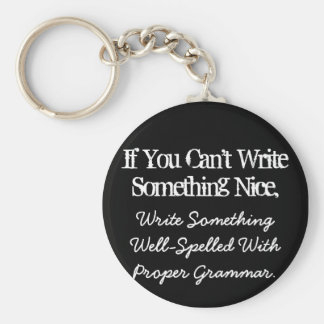 If You Can't Write Something Nice Keychain