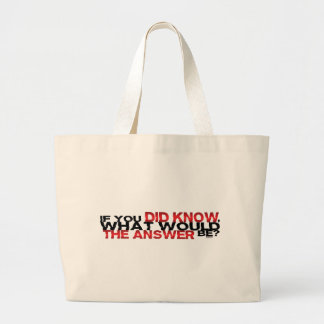 If You DID Know What Would The Answer Be Canvas Bag