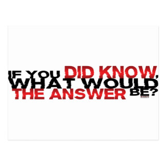 If You DID Know What Would The Answer Be Postcard