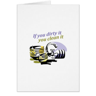 IF YOU DIRTY IT GREETING CARD