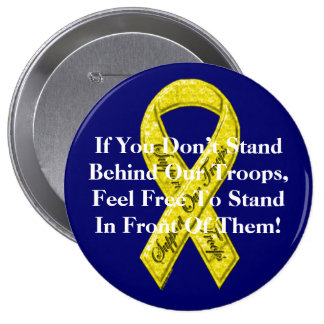 If You Don't Stand Behind Our Troops, 10 Cm Round Badge