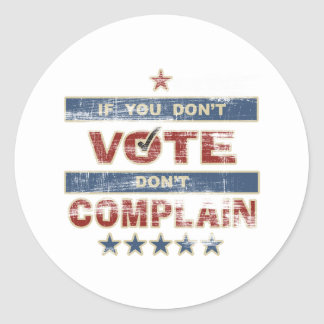 If you don t vote Don t Complain Sticker
