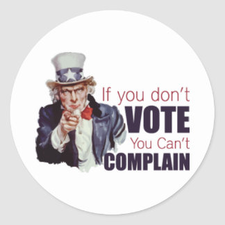 If you don t vote you can t complain stickers