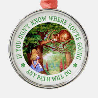 If You Don't Know Where You're Going Any Path Will Christmas Ornament