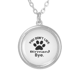 If You Don't Like Birman Cat ? Bye Round Pendant Necklace