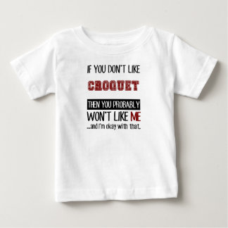 If You Don't Like Croquet Cool Baby T-Shirt