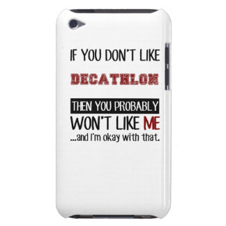 If You Don't Like Decathlon Cool Case-Mate iPod Touch Case
