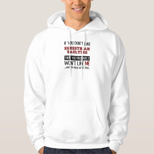 If You Don't Like Equestrian Vaulting Cool Hoodie