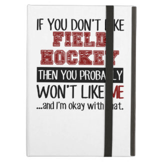 If You Don't Like Field Hockey Cool iPad Air Cover