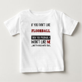 If You Don't Like Floorball Cool Baby T-Shirt