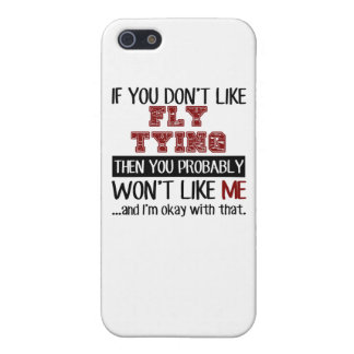 If You Don't Like Fly Tying Cool iPhone 5/5S Case