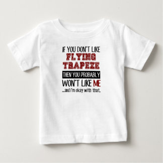 If You Don't Like Flying Trapeze Cool Tshirts