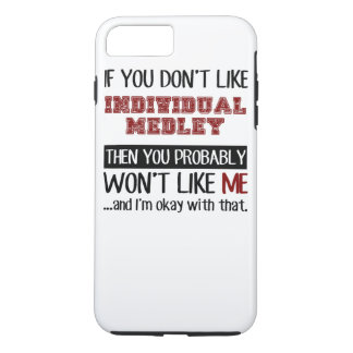 If You Don't Like Individual Medley Cool iPhone 7 Plus Case