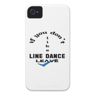 If you don't like Line dance Leave iPhone 4 Case