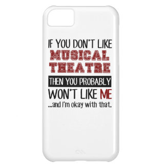 If You Don't Like Musical Theatre Cool iPhone 5C Case
